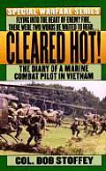 Cleared Hot A Marine Combat Pilots Vietnam Diary