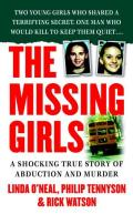 Missing Girls A Shocking True Story of Abduction & Murder