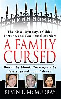 Family Cursed The Kissell Dynasty a Gilded Fortune & Two Brutal Murders