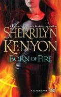 Born of Fire (League Novel)