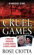 Cruel Games: A Brilliant Professor, a Loving Mother, a Brutal Killing (St. Martin's True Crime Library) Cover
