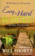 Will Shortz Presents Easy to Hard Sudoku 150 Fast Fun Puzzles
