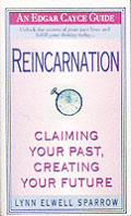 Reincarnation An Edgar Cayce Guide