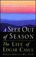Seer Out of Season The Life Edgar Cayce