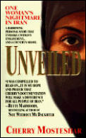 Unveiled : One Woman's Nightmare in Iran (95 Edition)