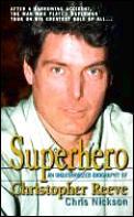 Superhero An Unauthorized Biography Of C