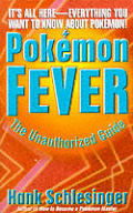 Pokemon Fever The Unauthorized Guide