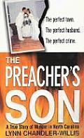 The Preacher's Son: A True Story of Murder in North Carolina