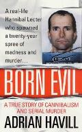 Born Evil: A True Story of Cannibalism and Serial Murder (Claremont Studies in the Philosophy of Religion)