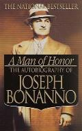 A Man of Honor: The Autobiography of Joseph Bonanno