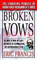 Broken Vows The Shocking Murder of Rabbi Fred Neulanders Wife