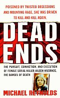 Dead Ends The Pursuit Conviction & Execution of Female Serial Killer Aileen Wuornos the Damsel of Death