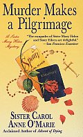 Murder Makes a Pilgrimage A Sister Mary Helen Mystery