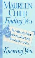 Finding You Knowing You Two Brand New Novels for One Wonderful Price