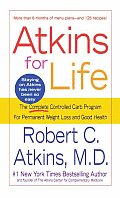 Atkins for Life The Complete Controlled Carb Program for Permanent Weight Loss & Good Health