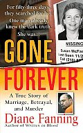 Gone Forever A True Story of Marriage Betrayal & Murder