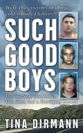 Such Good Boys: The True Story of a Mother, Two Sons, and a Horrifying Murder
