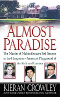 Almost Paradise The Murder of Multimillionaire Ted Ammon in the Hamptons Americas Playground of the Rich & Famous