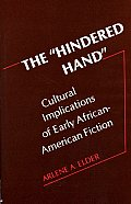The Hindered Hand: Cultural Implications of Early African-American Fiction
