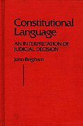 Constitutional Language: An Interpretation of Judicial Decision