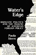 Water's Edge: Domestic Politics and the Making of American Foreign Policy