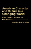American Character and Culture in a Changing World: Some Twentieth-Century Perspectives