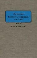 American Theatre Companies, 1749-1887