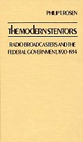 The Modern Stentors: Radio Broadcasters and the Federal Government, 1920-1934