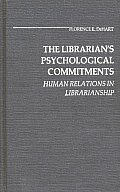 The Librarian's Psychological Commitments: Human Relations in Librarianship