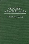 Crockett: A Bio-Bibliography (Popular Culture Bio-Bibliographies Series)