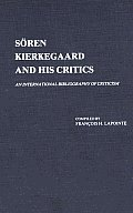 Soren Kierkegaard and His Critics: An International Bibliography of Criticism