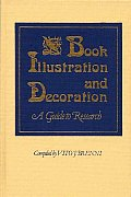 Book Illustration and Decoration: A Guide to Research