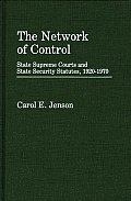 The Network of Control: State Supreme Courts and State Security Statutes, 1920-1970