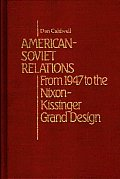 American-Soviet Relations: From 1942 to the Nixon-Kissinger Grand Design