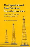 The Organization of Arab Petroleum Exporting Countries: History, Policies, and Prospects