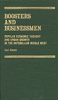 Boosters and Businessmen: Popular Economic Thought and Urban Growth in the Antebellum Middle West