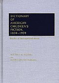 Dictionary of American Children's Fiction, 1859-1959: Books of Recognized Merit