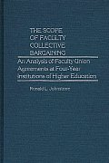 Contributions in Comparative Colonial Studies #2: The Scope of Faculty Collective Bargaining: An Analysis of Faculty Union Agreements at Four-Year Institutions of Higher Education