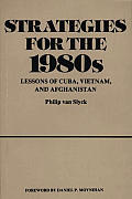 Strategies for the 1980s: Lessons of Cuba, Vietnam, and Afghanistan