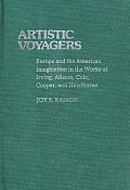 Artistic Voyagers: Europe and the American Imagination in the Works of Irving, Allston, Cole, Cooper, and Hawthorne