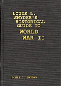 Louis L. Snyder's Historical Guide to World War II