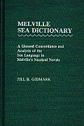 Melville Sea Dictionary: A Glossed Concordance and Analysis of the Sea Language in Melville's Nautical Novels
