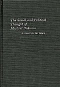 Global Perspectives in History and Politics #88: The Social and Political Thought of Michael Bakunin.