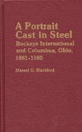 A Portrait Cast in Steel: Buckeye International and Columbus, Ohio, 1881-1980