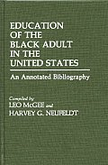 Education of the Black Adult in the United States: An Annotated Bibliography