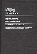 Musical Theatre in America: Papers and Proceedings of the Conference on the Musical Theatre in America
