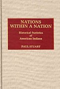 Nations Within a Nation: Historical Statistics of American Indians