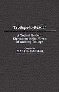 Trollope-To-Reader: A Topical Guide to Digressions in the Novels of Anthony Trollope