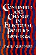 Continuity and Change in Electoral Politics, 1893-1928.