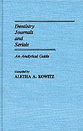 Dentistry Journals and Serials: An Analytical Guide